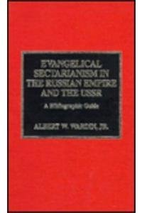 Download Evangelical Sectarianism in the Russian Empire and the USSR: A Bibliographic Guide (Atla Bibliography Series) 0810829266