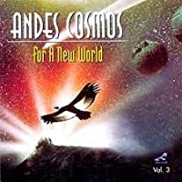 Andes Cosmos: For a New World [並行輸入品]