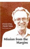 Mission from the Margins: Selected Writings from the Life and Ministry of David A. Shank