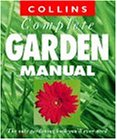 Collins Complete Garden Manual: The Only Gardening Book You'll Ever Need