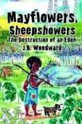 Mayflowers, Sheepshowers: The Destruction of an Eden