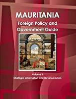 Mauritania Foreign Policy and Government Guide (World Strategic and Business Information Library)