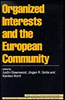 Organized Interests and the European Community (SAGE Studies in Neo-Corporatism)