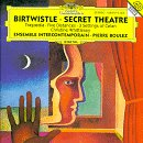 Birtwistle;Secret Theatre