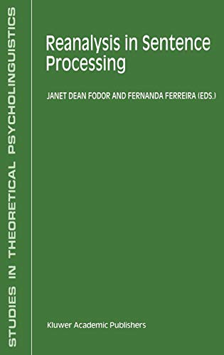 Download Reanalysis in Sentence Processing (Studies in Theoretical Psycholinguistics) 0792350995
