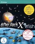 After Dark X + fish