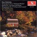Schickele: String Quartet No. 1 American Dreams, String Quartet No. 5 A Year in the Country, Quintet No. 1 for Piano and Strings by P. Schickele