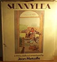 Sunnylea: A 1920's Childhood Remembered