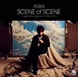 SCENE of SCENE~selected 6 songs from SCENE I,II,III~(初回限定盤)(DVD付)/ASKA