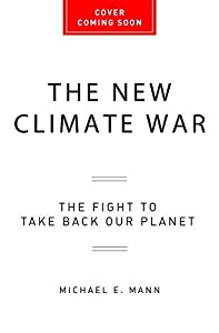 The New Climate War: The Fight to Take Back Our Planet (English Edition)