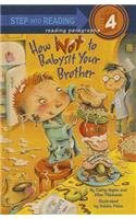 How Not to Babysit Your Brother (Step Into Reading: A Step 4 Book)
