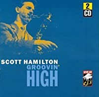 Groovin High by Scott Hamilton