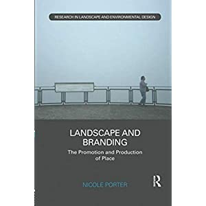 Landscape and Branding (Routledge Research in Landscape and Environmental Design)