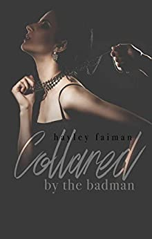Collared by the Badman (Russian Bratva Book 11) by [Faiman, Hayley]