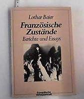 Franzoesische Zustaende. Berichte und Essays