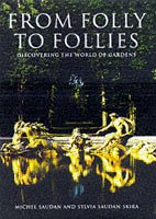 From Folly to Follies: Discovering the World of Gardens (Evergreen Series)