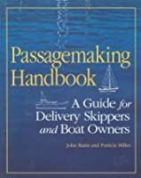 Passagemaking Handbook: A Guide for Delivery Skippers and Boatowners