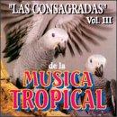 Consagradas De La Musica Tropical 3