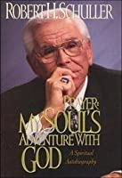 Prayer: My Soul's Adventure With God : A Spiritual Autobiography