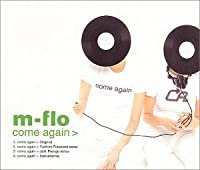 Come Again by M-Flo (2001-01-24)