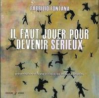 Il faut jouer pour devenir sérieux. Catalogo della mostra (Nizza, 15 marzo-14 aprile 2014). Ediz. multinazionale