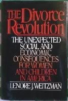 The Divorce Revolution: The Unexpected Social and Economic Consequences for Women and Children in America