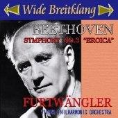 ベートーヴェン: 交響曲第3番『英雄』(1952)、リスト: 『前奏曲』(1954)、他 ヴィルヘルム・フルトヴェングラー & ウィーン・フィル(ワイド・ブライトクランク