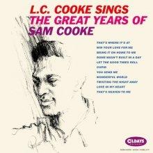 L.C.クック・シングス・ザ・グレイト・イヤーズ・オブ・サム・クックの詳細を見る