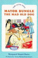 Mayor Bungle, the Mad Old Dog (Attic Toys S.)