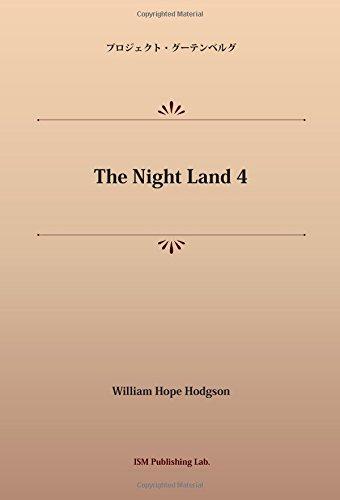 The Night Land 4 (パブリックドメイン NDL所蔵古書POD)の詳細を見る