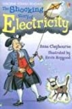 The Shocking Story of Electricity: Internet Referenced (Young Reading)