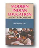Modern Indian Education and Its Problems