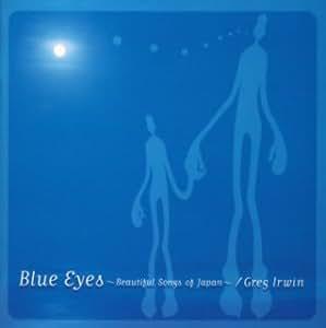 Blue Eyes~Beautiful Songs of Japan~