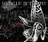METALLIC BUTTERFLY(完全初回限定盤)(DVD付)