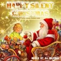 オールジャンル・ハウス・クリスマス・カバーHappy Silent Christmas -X'mas Cover House Mix + Best Of Christmas Mix- (2MIX CD) / DJ Mayuko