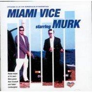 Murk Starring in Miami Vice