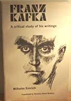 Franz Kafka: A Critical Study of His Writings