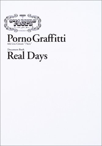 """6th LIVE CIRCUIT""""74ers""""Document Book『Real Days』 /ポルノグラフィティ"""