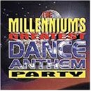Millennium's Greatest Dance Anthem Party