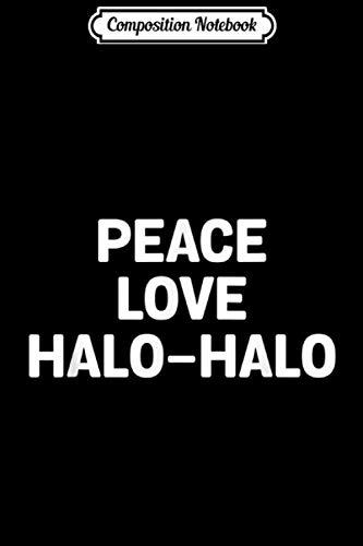 [画像:Composition Notebook: Peace Love Halo-Halo Filipino's Famous Dessert In Town  Journal/Notebook Blank Lined Ruled 6x9 100 Pages]