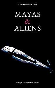 Mayas & Aliens (Americas Aiens Book 1) (English Edition)