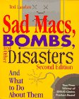 Sad Macs, Bombs, and Other Disasters: And What to Do About Them