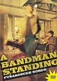A BANDMAN STANDING[DVD]