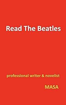 [MASA]のRead The Beatles: ビートルズ名曲誕生秘話集【オリジナル楽曲動画URL掲載】