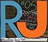 Kei Kobayashi, Vol. 5: Routine Jazz by Kei Kobayashi V.4: Routine Jazz (2004-06-23)