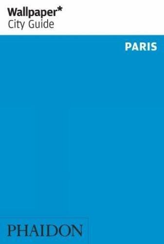 Wallpaper City Guide: Paris