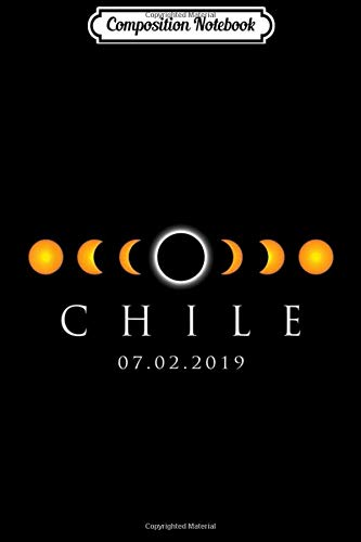 Composition Notebook: Chile - Total Solar Eclipse South America July 2 2019  Journal/Notebook Blank Lined Ruled 6x9 100 Pages