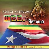 Roots Boricua: Antologia De Reggae
