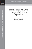 Hard Times: An Oral History of the Great Depression (English Edition)