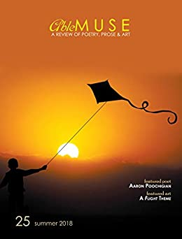 Able Muse, Summer 2018 (No. 25 - print edition): a review of poetry, prose & art (Able Muse, Print Edition) by [Pepple, Alexander, Poochigian, Aaron, Murphy, Timothy, Martin, Charles, Baudelaire, Charles, Rimbaud, Arthur, Catullus, Gaius Valerius]